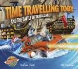 Troubador Time Travelling Toby and the Battle of Trafalgar