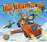 Troubador Time Travelling Toby And The Battle Of Britain