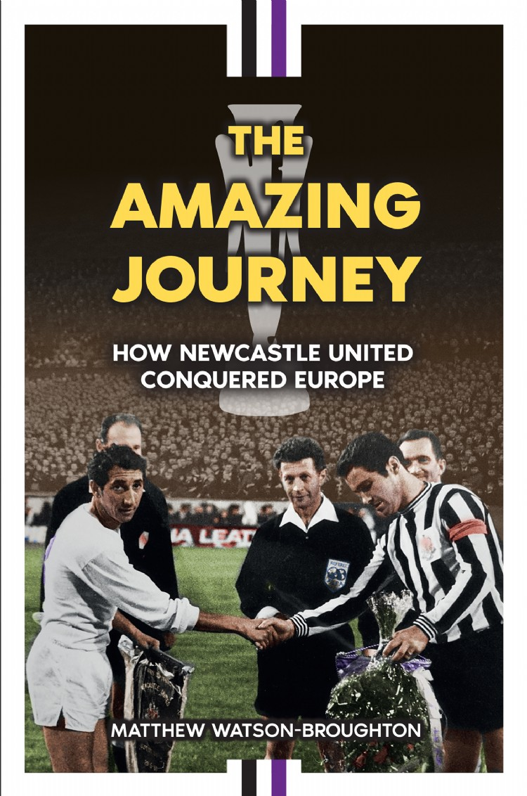 Troubador The Amazing Journey – How Newcastle United Conquered Europe