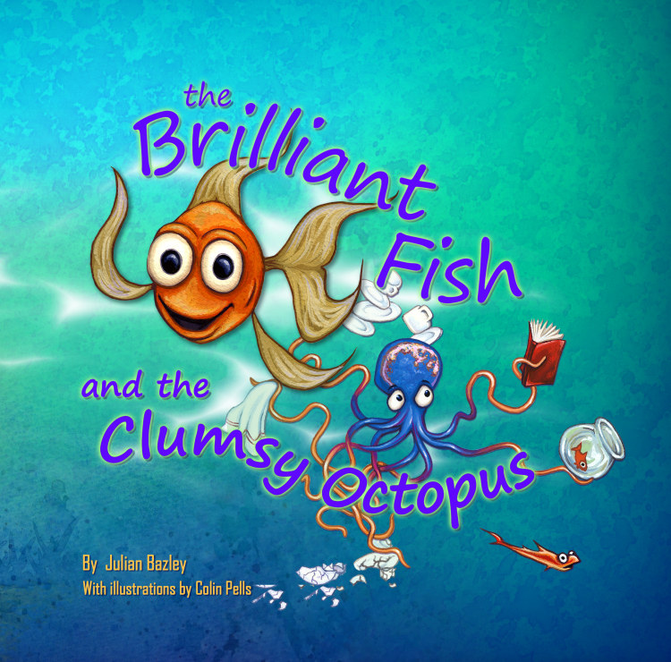 Troubador The Brilliant Fish and the Clumsy Octopus