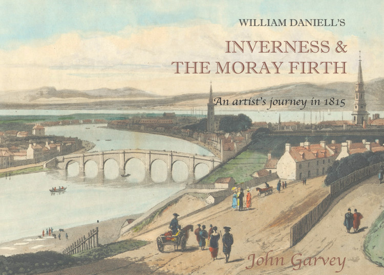Troubador William Daniell's Inverness & the Moray Firth