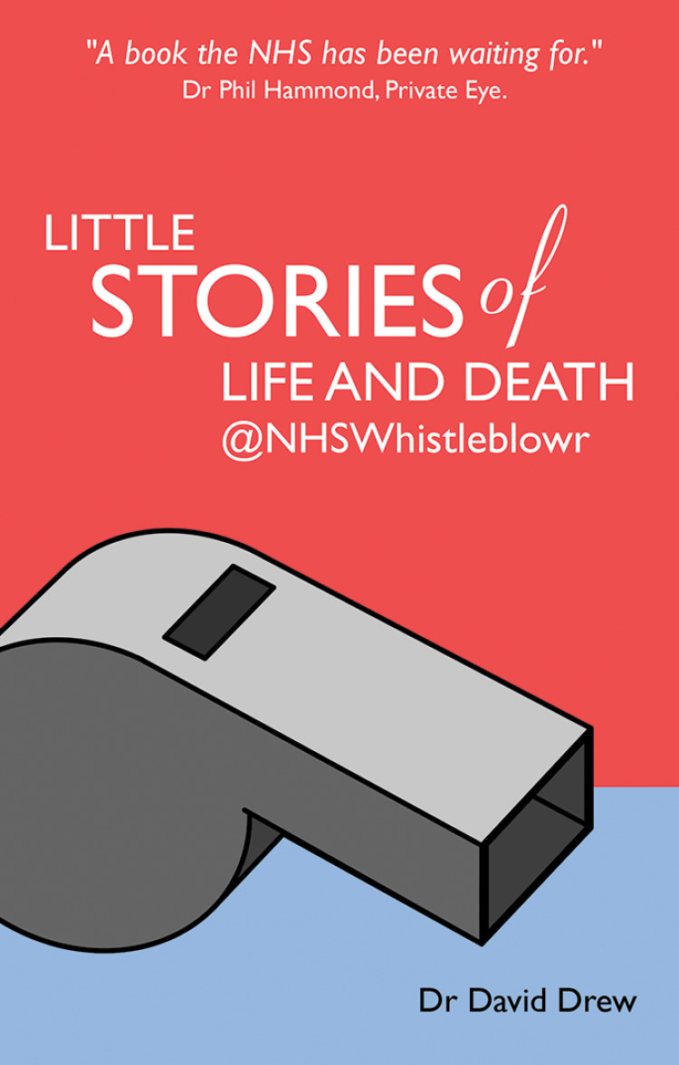 Troubador Little Stories of Life and Death @NHSWhistleblowr