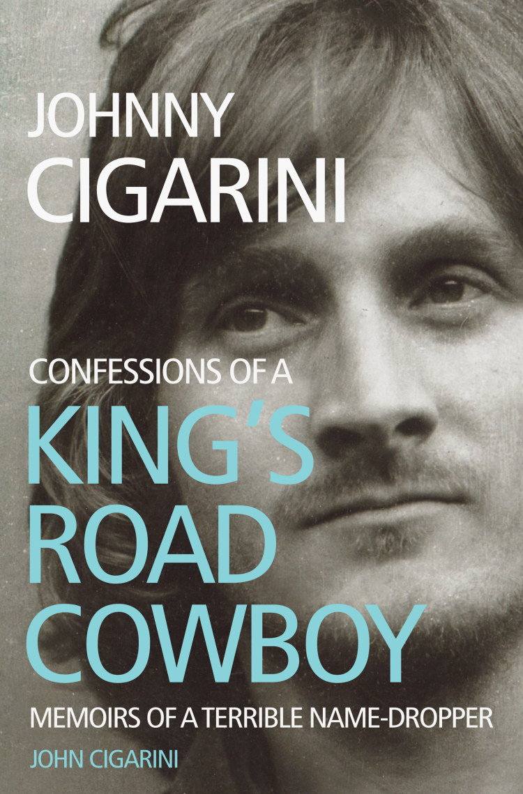 Troubador Johnny Cigarini: Confessions of a King's Road Cowboy