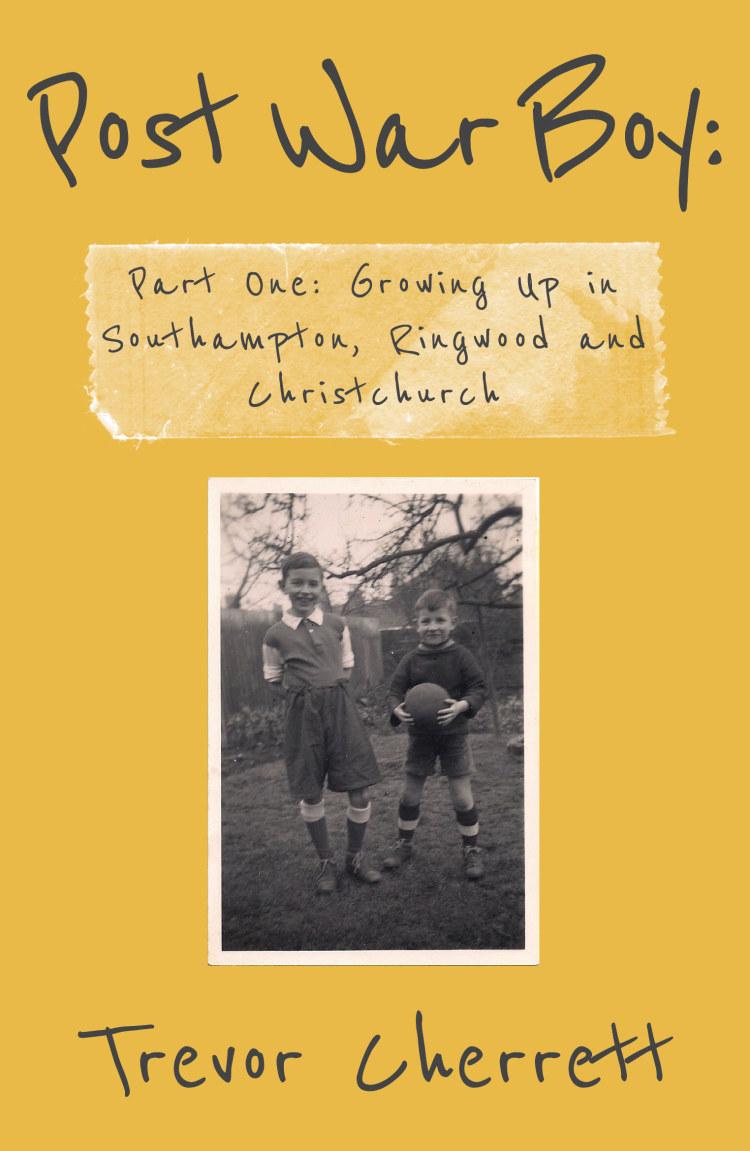 Post War Boy: Memoirs Of A Baby Boomer - Troubador Book ...