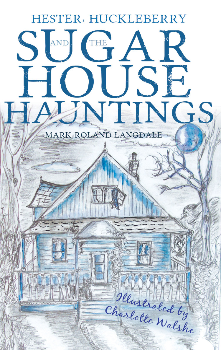 Troubador Hester, Huckleberry and the Sugar House Hauntings