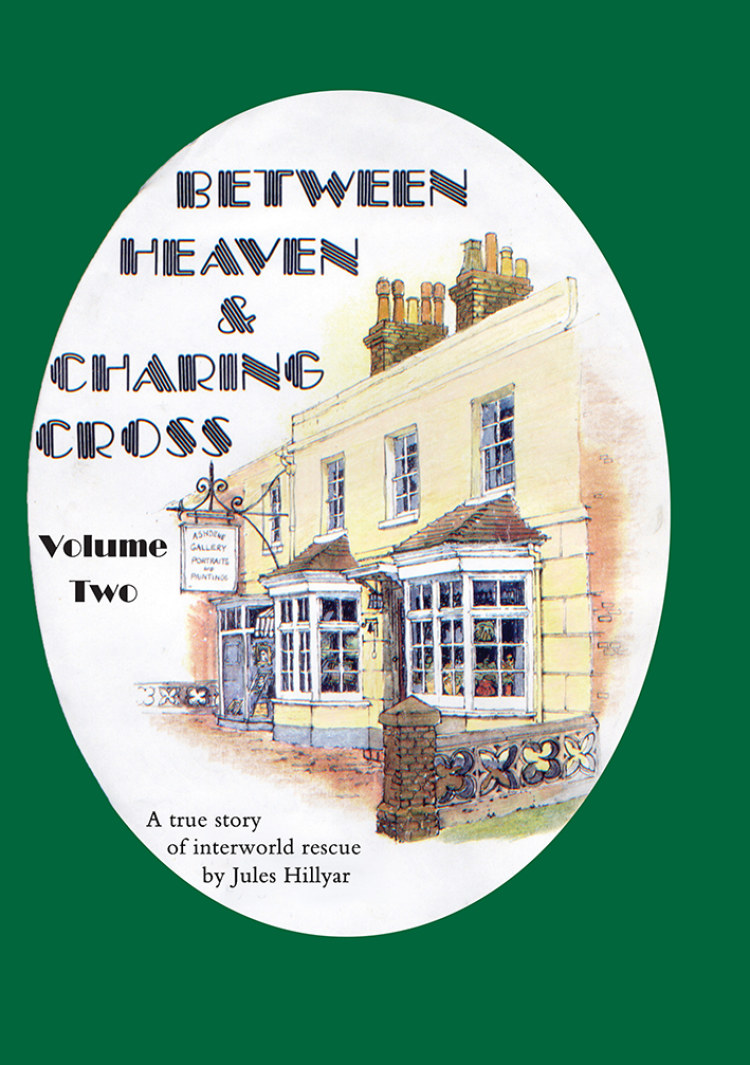 Troubador Between Heaven & Charing Cross: Volume Two