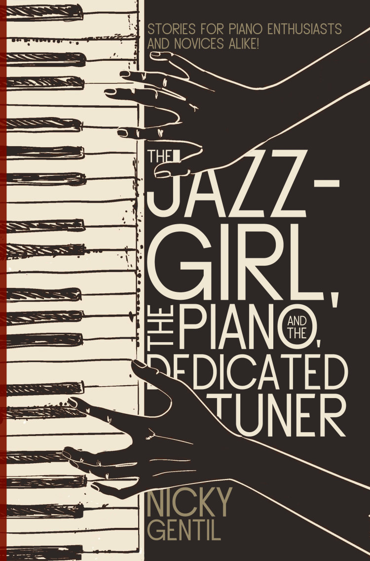 Troubador The Jazz-Girl, the Piano, and the Dedicated Tuner