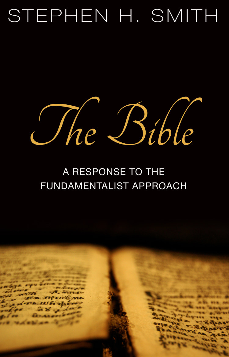 Troubador The Bible: A Response to the Fundamentalist Approach