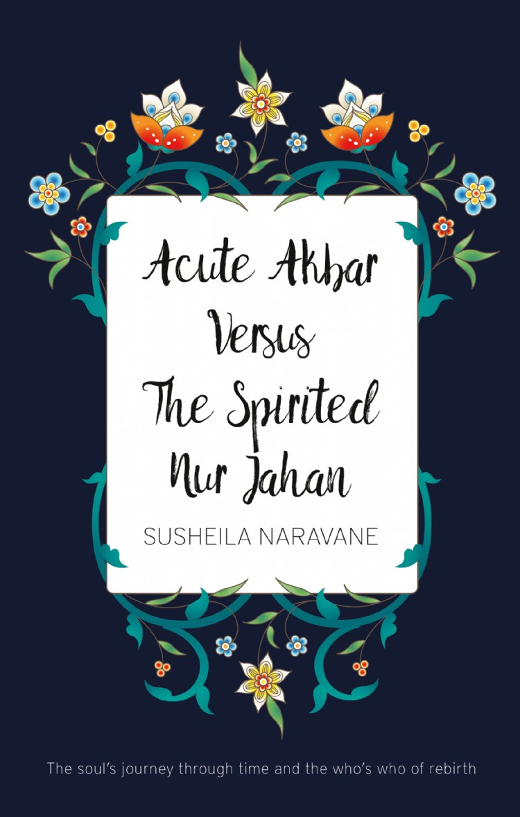 Troubador Acute Akbar Versus The Spirited Nur Jahan