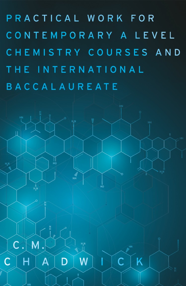 Troubador Practical Work for Contemporary A Level Chemistry Courses and the International Baccalaureate