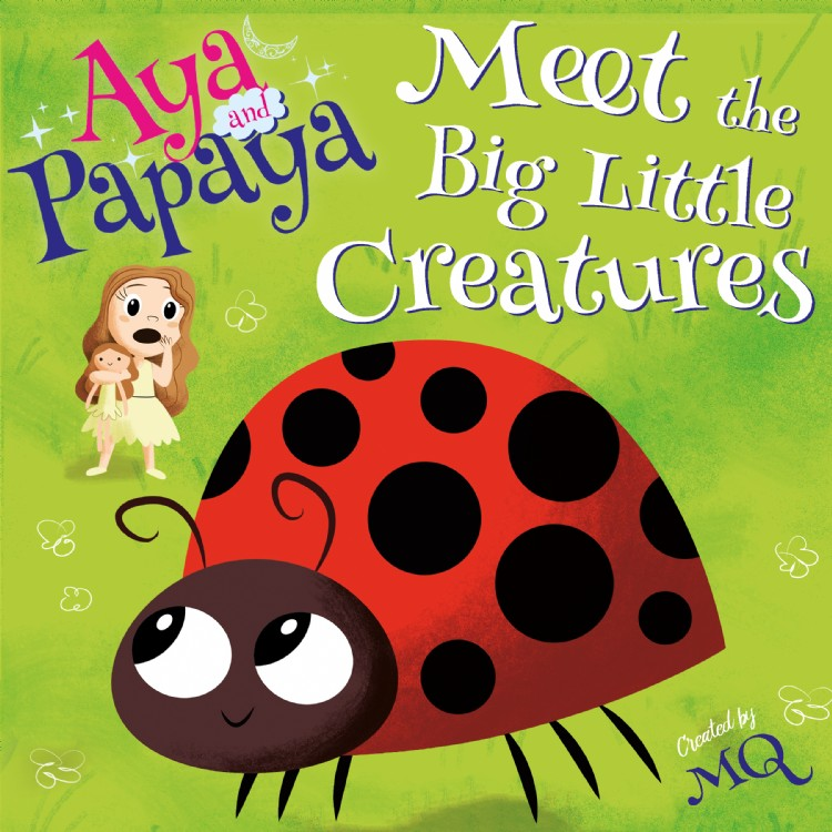 Troubador AYA and PAPAYA Meet the Big Little Creatures