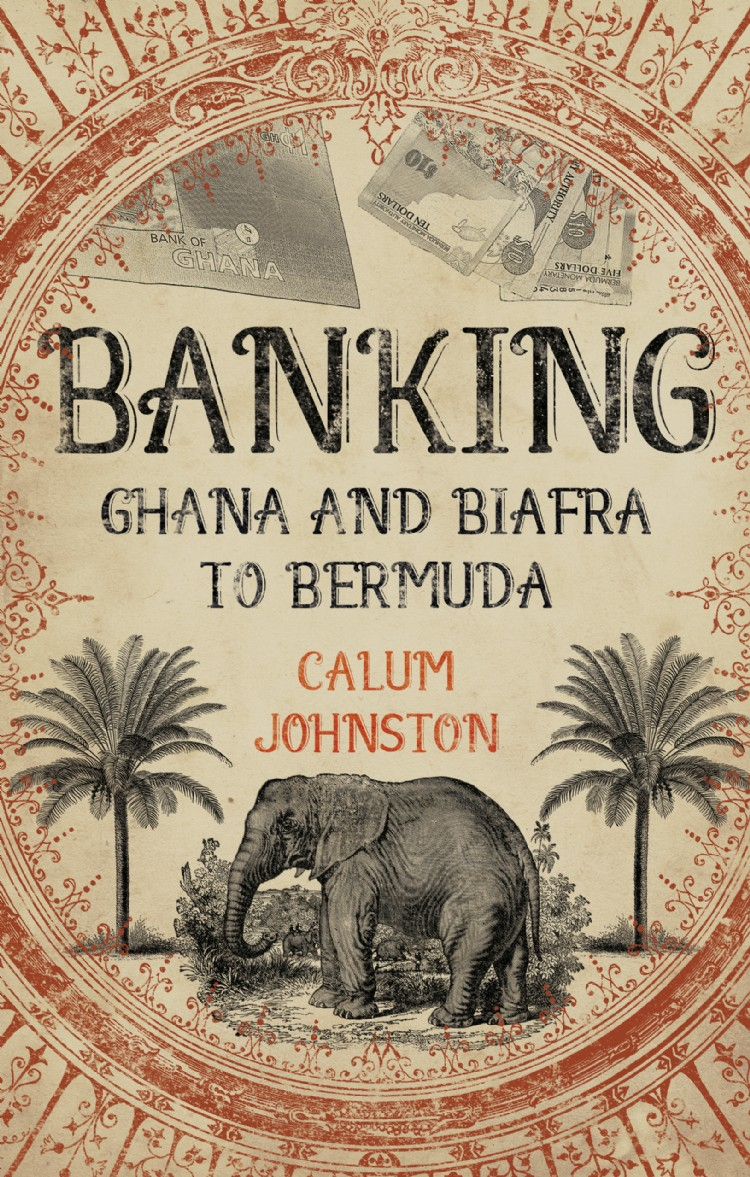 Troubador Banking - Ghana and Biafra to Bermuda