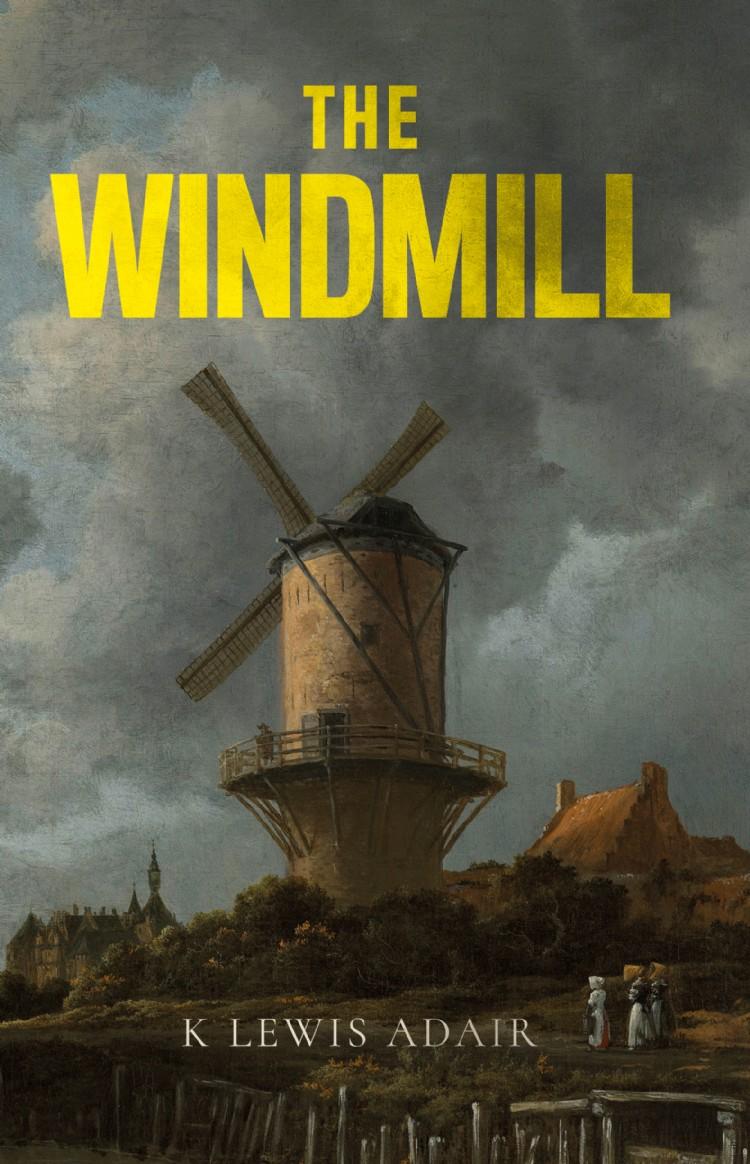 The Windmill - Troubador Book Publishing