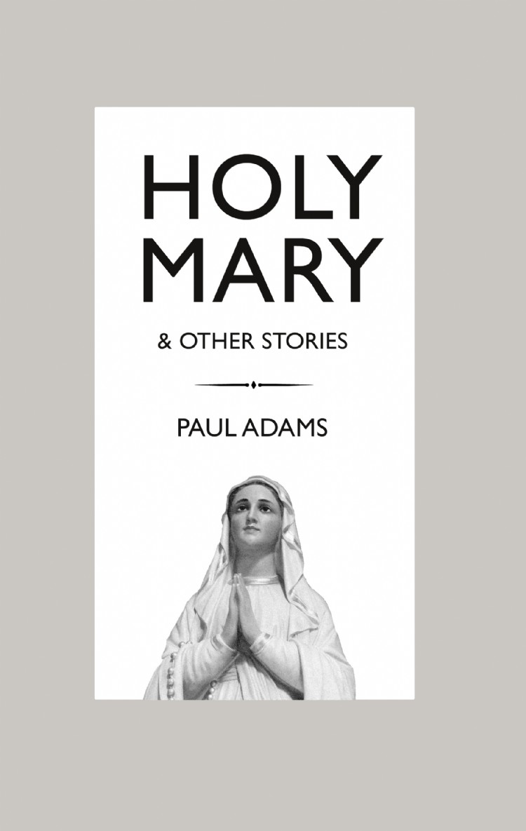 Troubador Holy Mary and Other Stories
