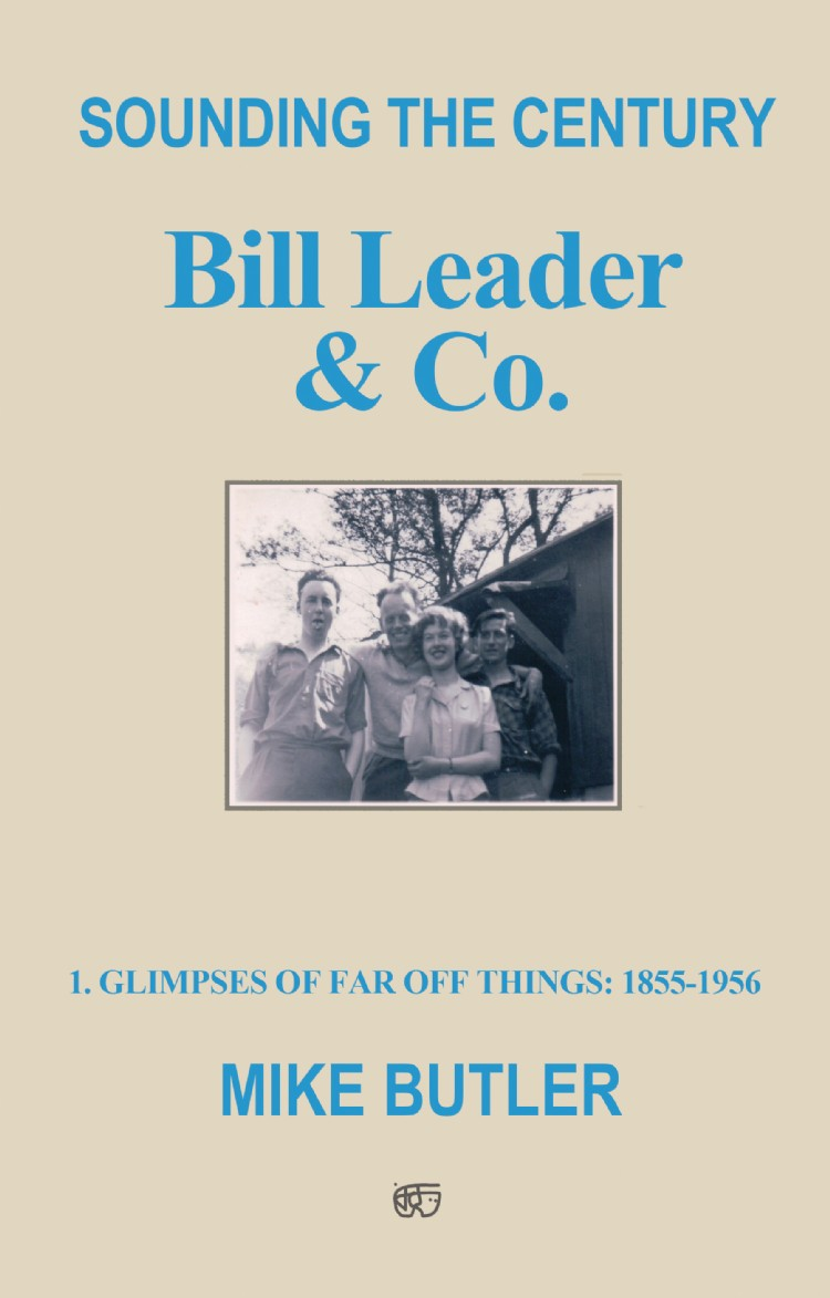 Troubador Sounding the Century: Bill Leader & Co