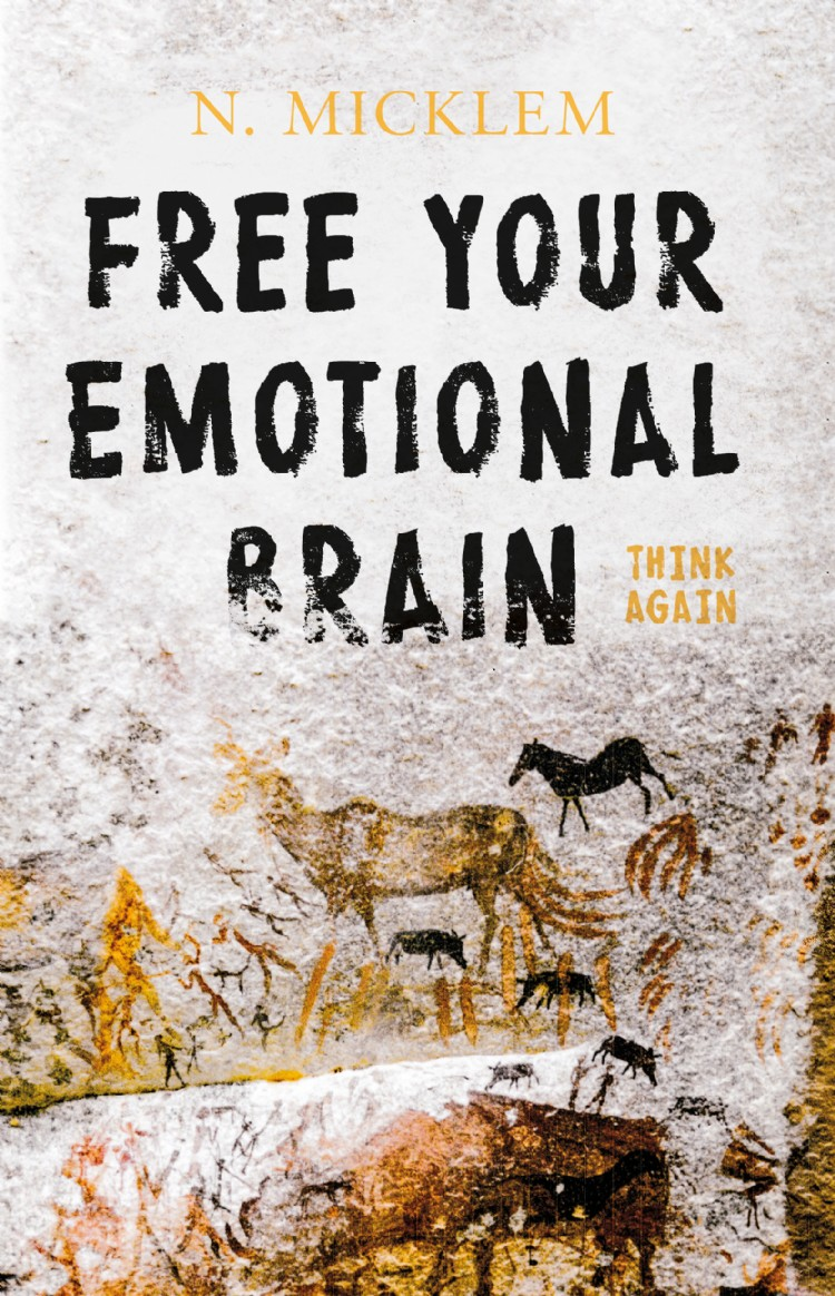 Troubador Free Your Emotional Brain Think Again