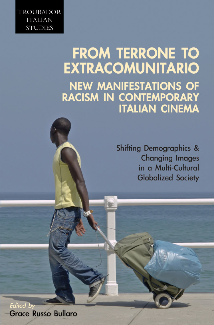 Troubador From Terrone to Extracomunitario: New Manifestations of Racism in Contemporary Italian Cinema