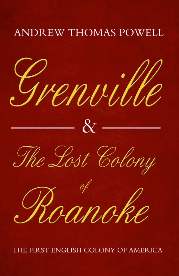 Troubador Grenville and the Lost Colony of Roanoke