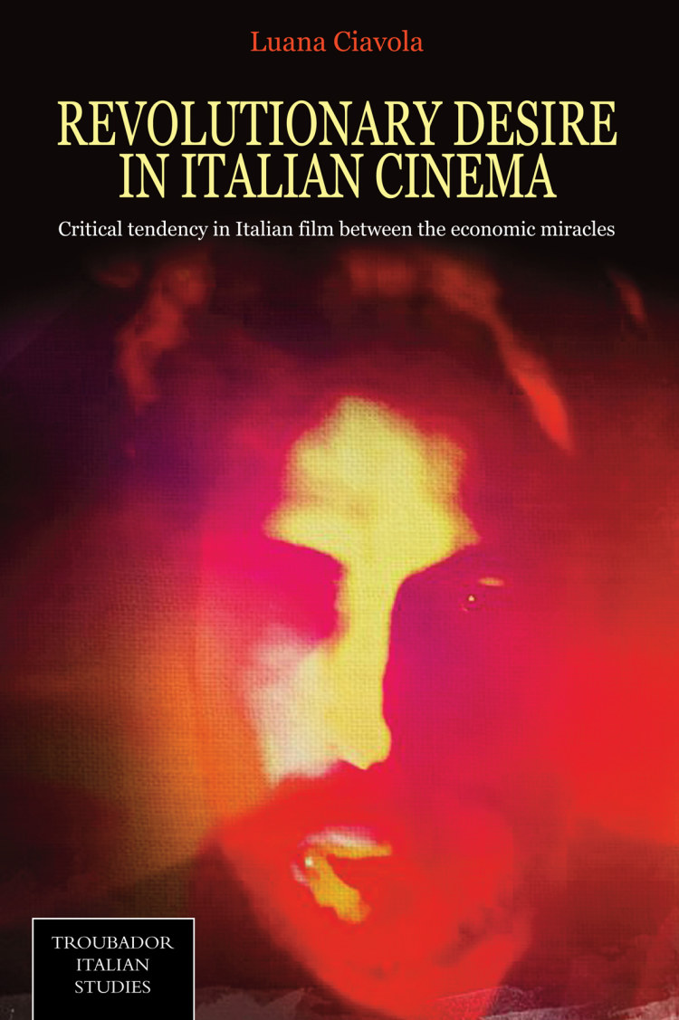 Troubador Revolutionary Desire in Italian Cinema