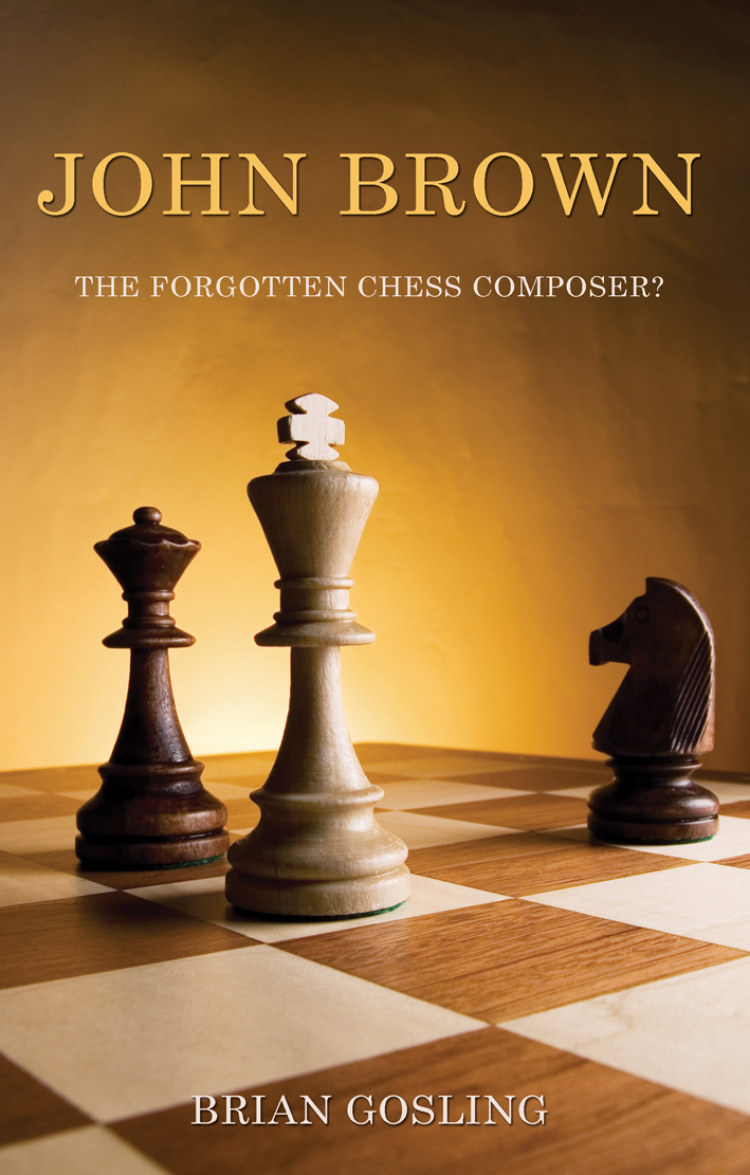 Troubador John Brown: The Forgotten Chess Composer?