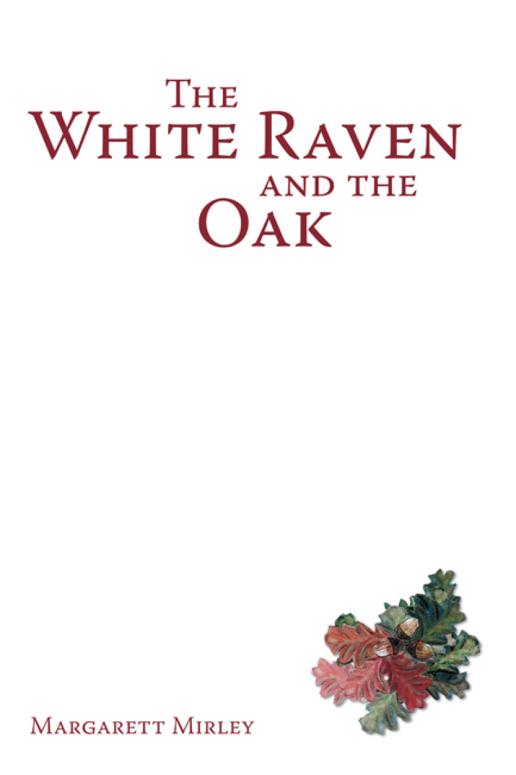 Troubador The White Raven and the Oak
