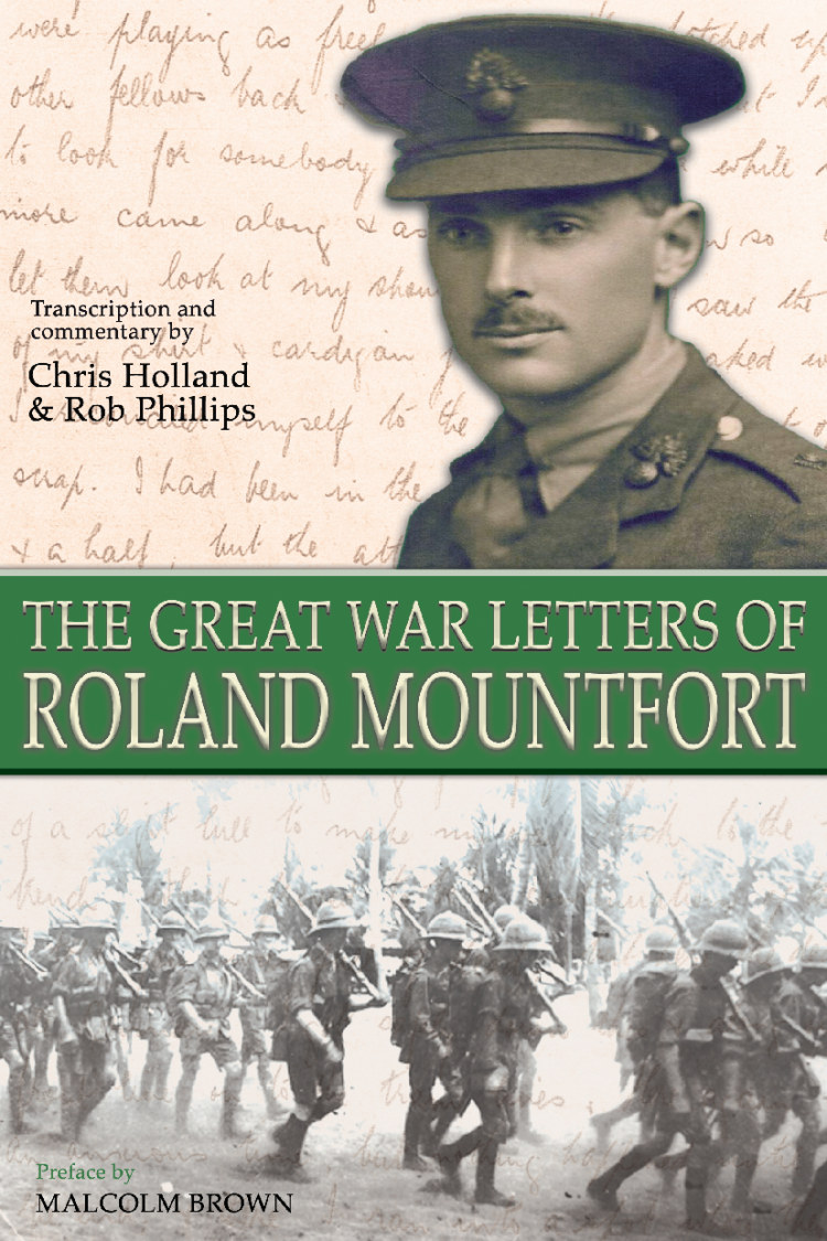 Troubador The Great War Letters of Roland Mountfort, May 1915 - January 1918
