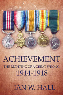 Picture of Achievement: The Righting of a Great Wrong, 1914 to 1918