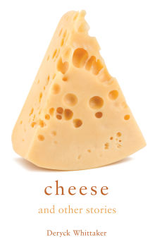 Picture of Cheese and Other Stories