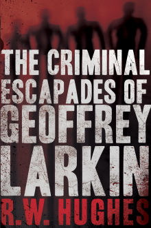 Picture of The Criminal Escapades of Geoffrey Larkin