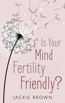 Picture of Is Your Mind Fertility-Friendly?