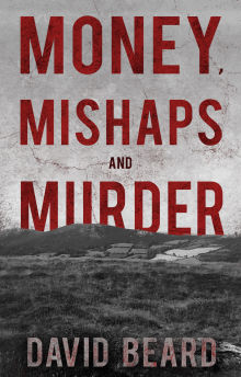 Picture of Money, Mishaps and Murder