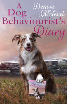 Picture of A Dog Behaviourist's Diary