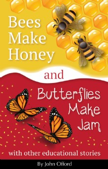 Picture of Bees Make Honey and Butterflies Make Jam