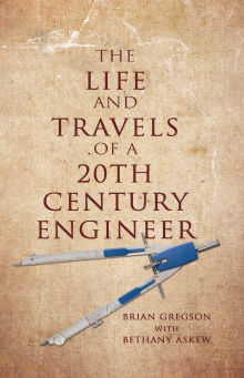 Picture of The Life and Travels of a 20th Century Engineer