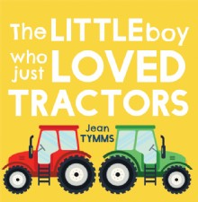Picture of The Little Boy Who Just Loved Tractors