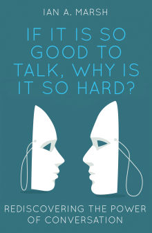 Picture of If it is so Good to Talk, Why is it so Hard?