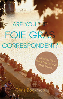 Picture of Are You the Foie Gras Correspondent?