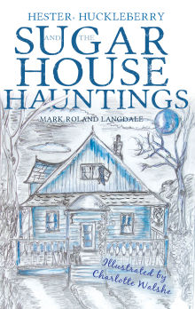 Picture of Hester, Huckleberry and the Sugar House Hauntings