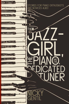 Picture of The Jazz-Girl, the Piano, and the Dedicated Tuner