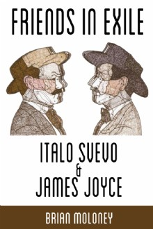 Picture of Friends in Exile: Italo Svevo and James Joyce