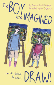 Picture of The BOY Who IMAGINED...and Found He Could DRAW!