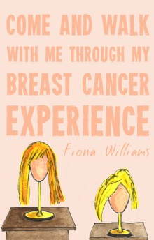 Picture of Come and Walk With Me Through my Breast Cancer Experience
