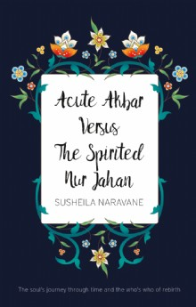 Picture of Acute Akbar Versus The Spirited Nur Jahan