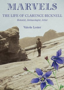 Picture of Marvels: The Life of Clarence Bicknell, Botanist, Archaeologist, Artist