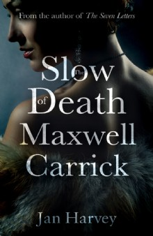 Picture of The Slow Death of Maxwell Carrick