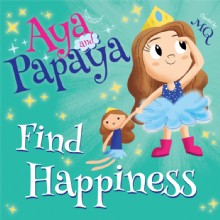 Picture of AYA and PAPAYA Find Happiness