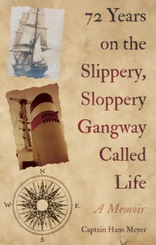 Picture of 72 Years on the Slippery, Sloppery Gangway Called Life