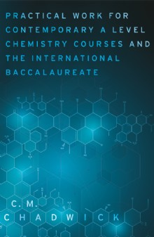 Picture of Practical Work for Contemporary A Level Chemistry Courses and the International Baccalaureate