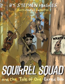 Picture of Squirrel Squad and the Tale of One-Eared Bob