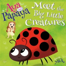 Picture of AYA and PAPAYA Meet the Big Little Creatures